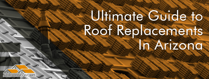 ultimate guide to roof replacements in AZ