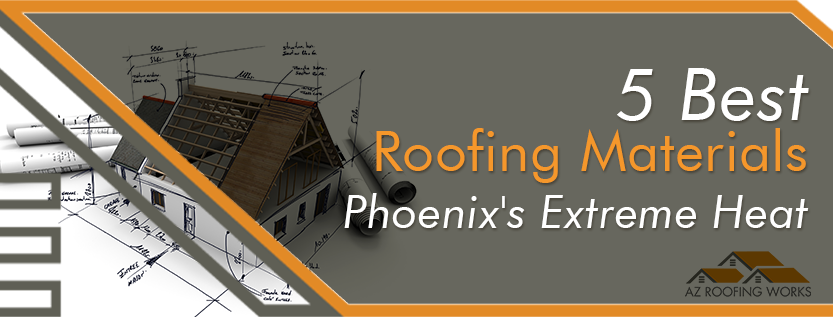 Best Roofing Materials Phoenix