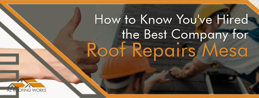 Best Company for Roof Repairs Mesa