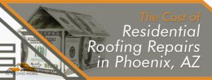 Cost of Residential Roof Repairs in Phoenix