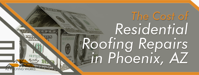 Cost of Residential Roof Repairs in Phoenix