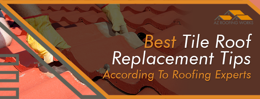 az tile roof replacement tips