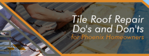 Tile Roof Repair Do-and Don'ts Phoenix