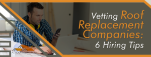 Tips for Vetting Roof Replacement Companies