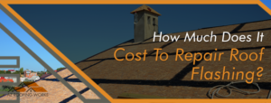 Cost To Repair Roof Flashing in AZ