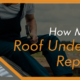 Roof Underlayment Repair Cost