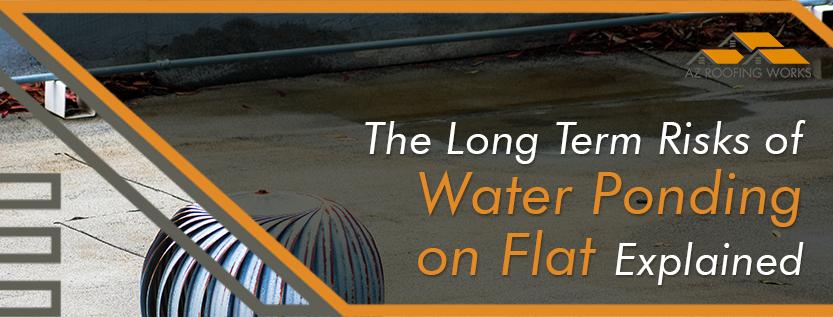 Risks of Water Ponding